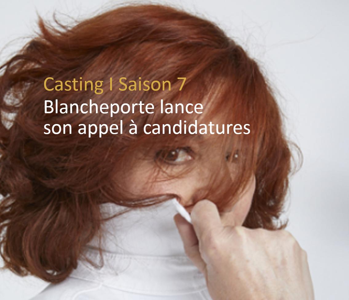 Casting I Saison 7 I Blancheporte lance son appel à candidatures